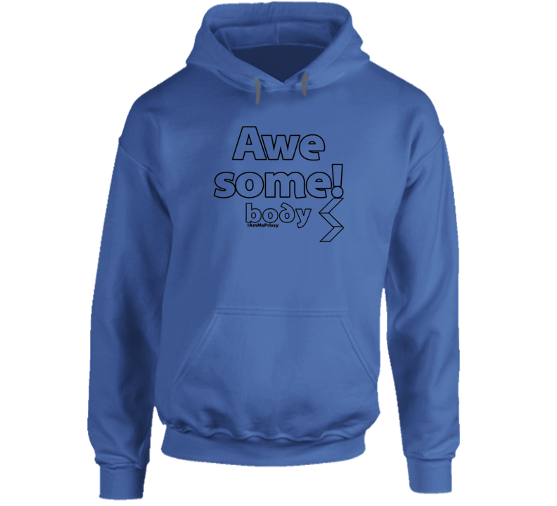 Awesome! body Hoodie