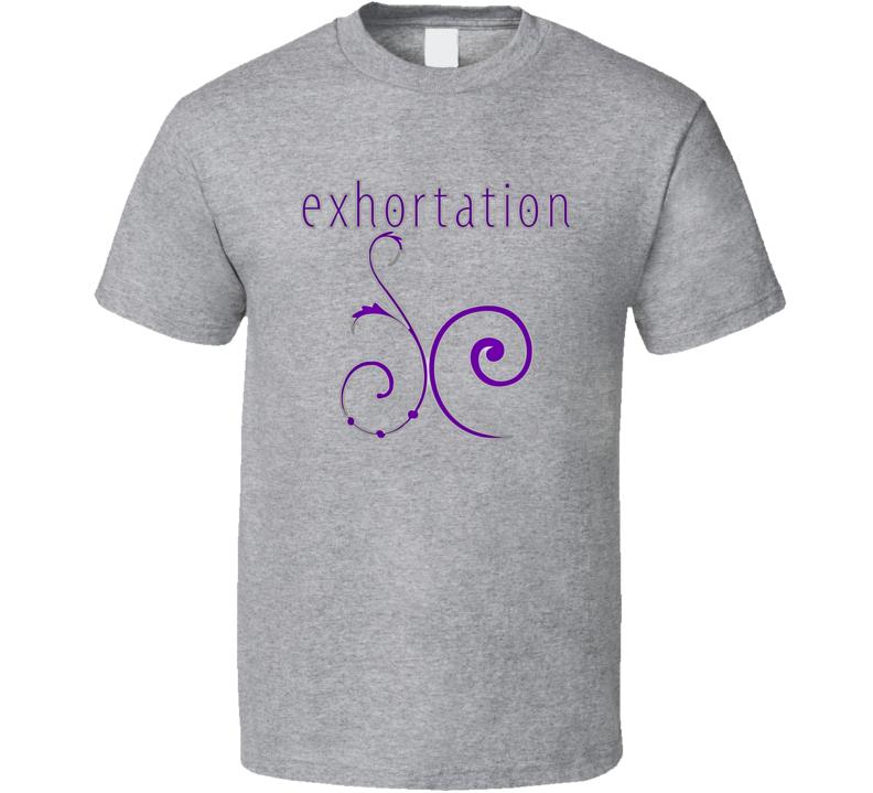 exhortation  Standard T-Shirt