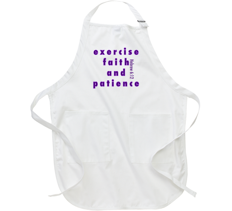 Faith and Patience Apron