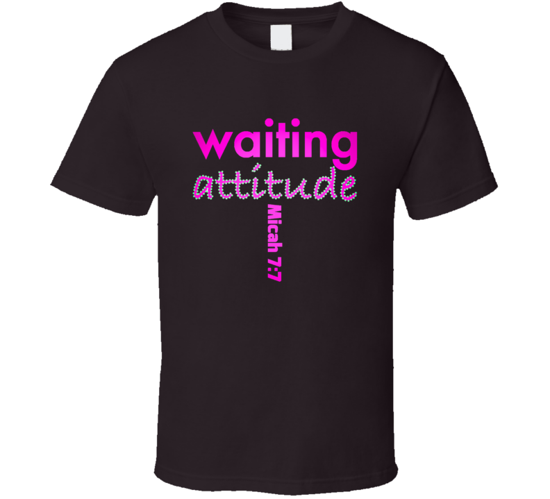 Waiting Attitude Teen T-Shirt