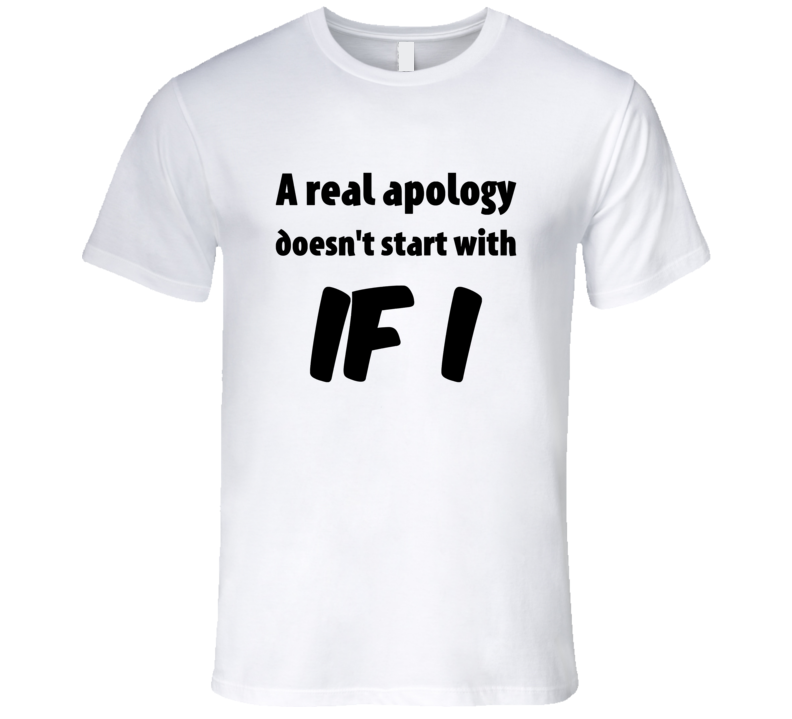 A Real Apology T-Shirt