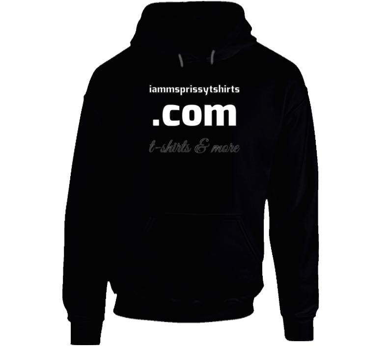 iammsprissytshirts.com Hoodie