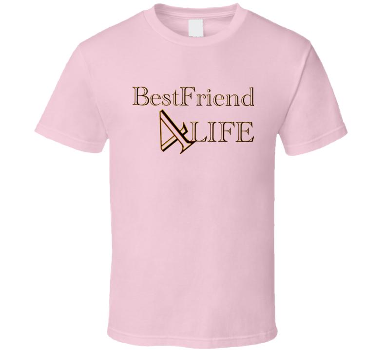 BestFriend 4LIFE T-Shirt