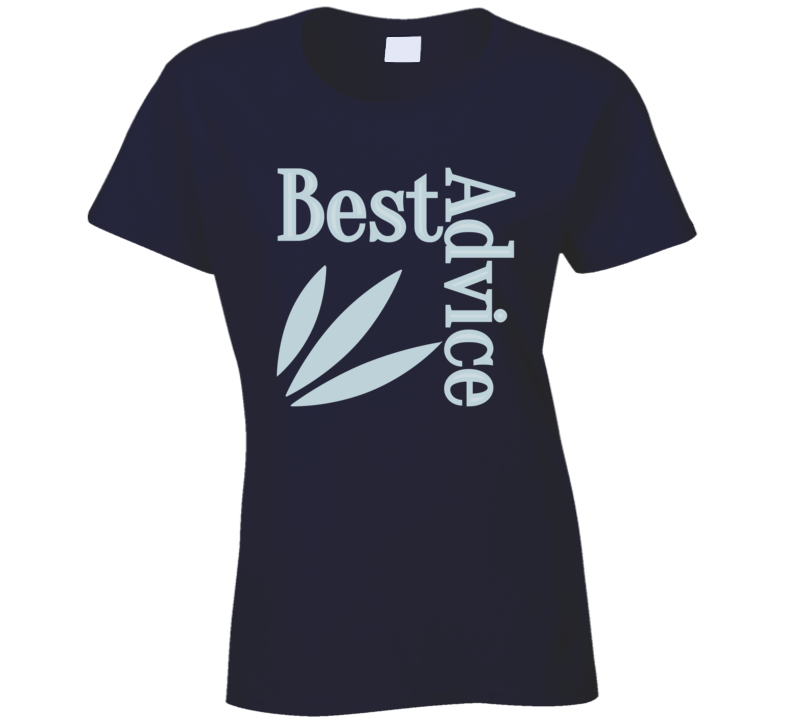 Best Advice Ladies T-Shirt