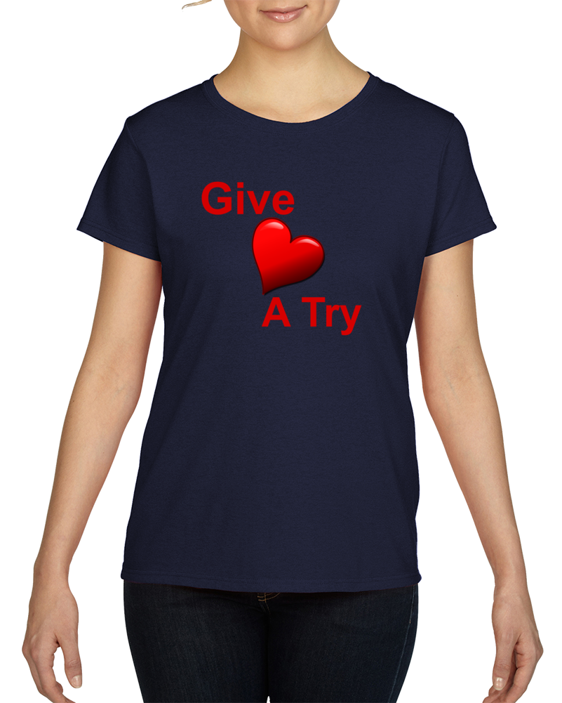Give Love A Try T-Shirt