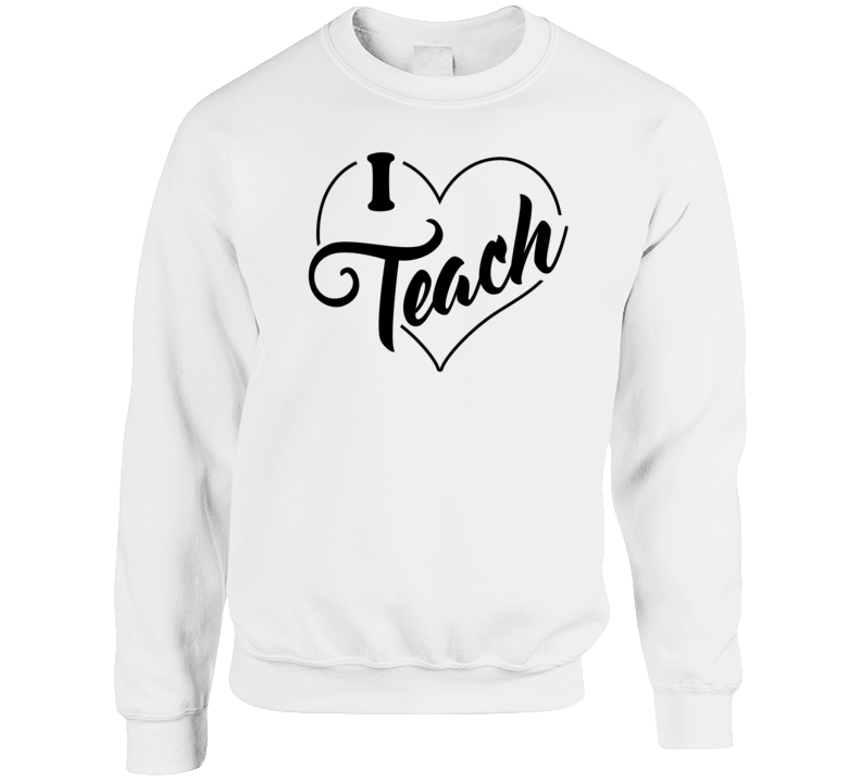 I Teach Crewneck Sweatshirt