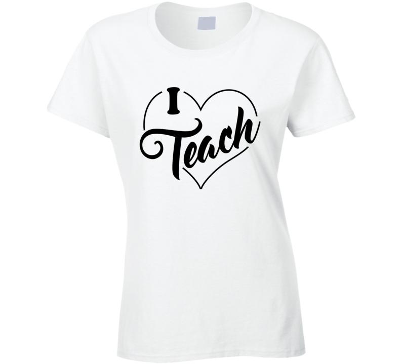 I Teach Ladies T-Shirt