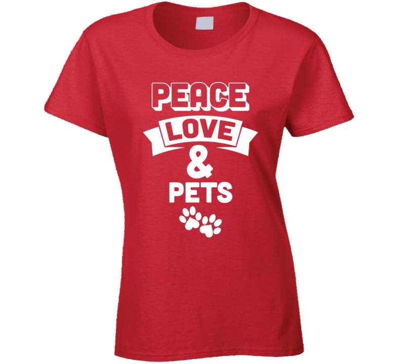 Peace Love & Pets Ladies T-Shirt