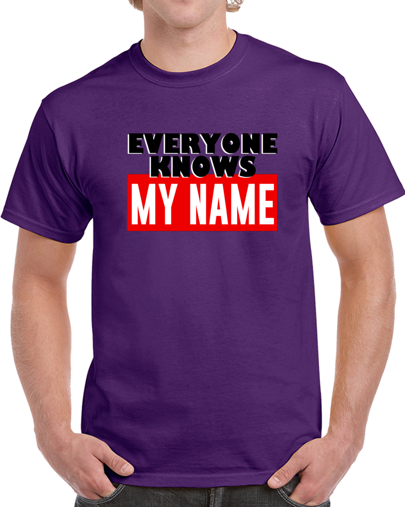 Everyone Knows My Name T Shirt