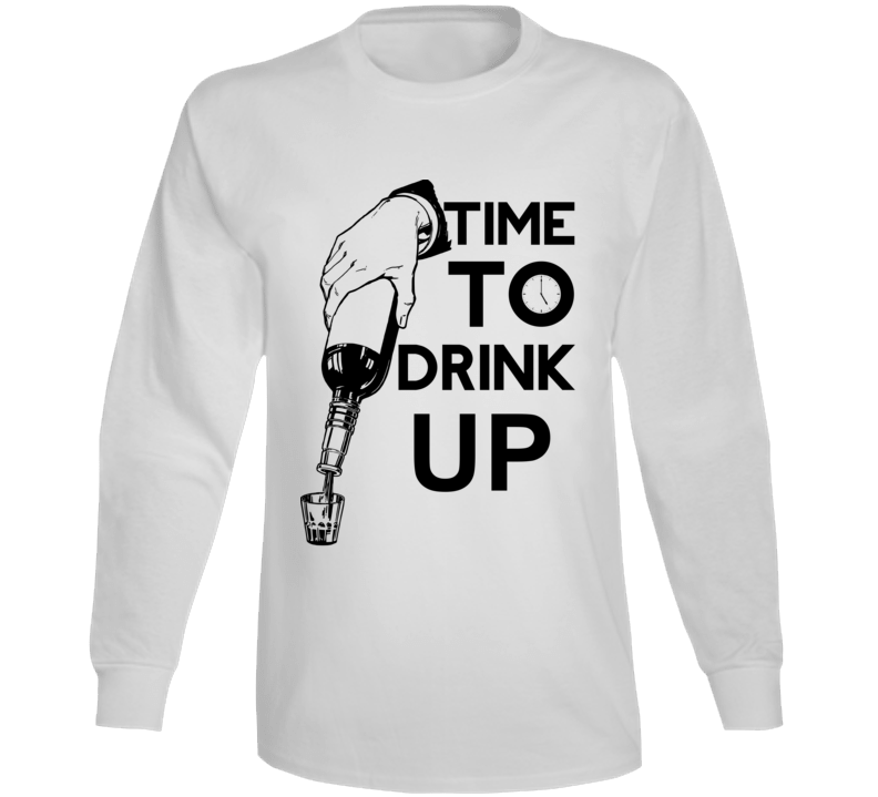 Time To Drink Up Long Sleeve