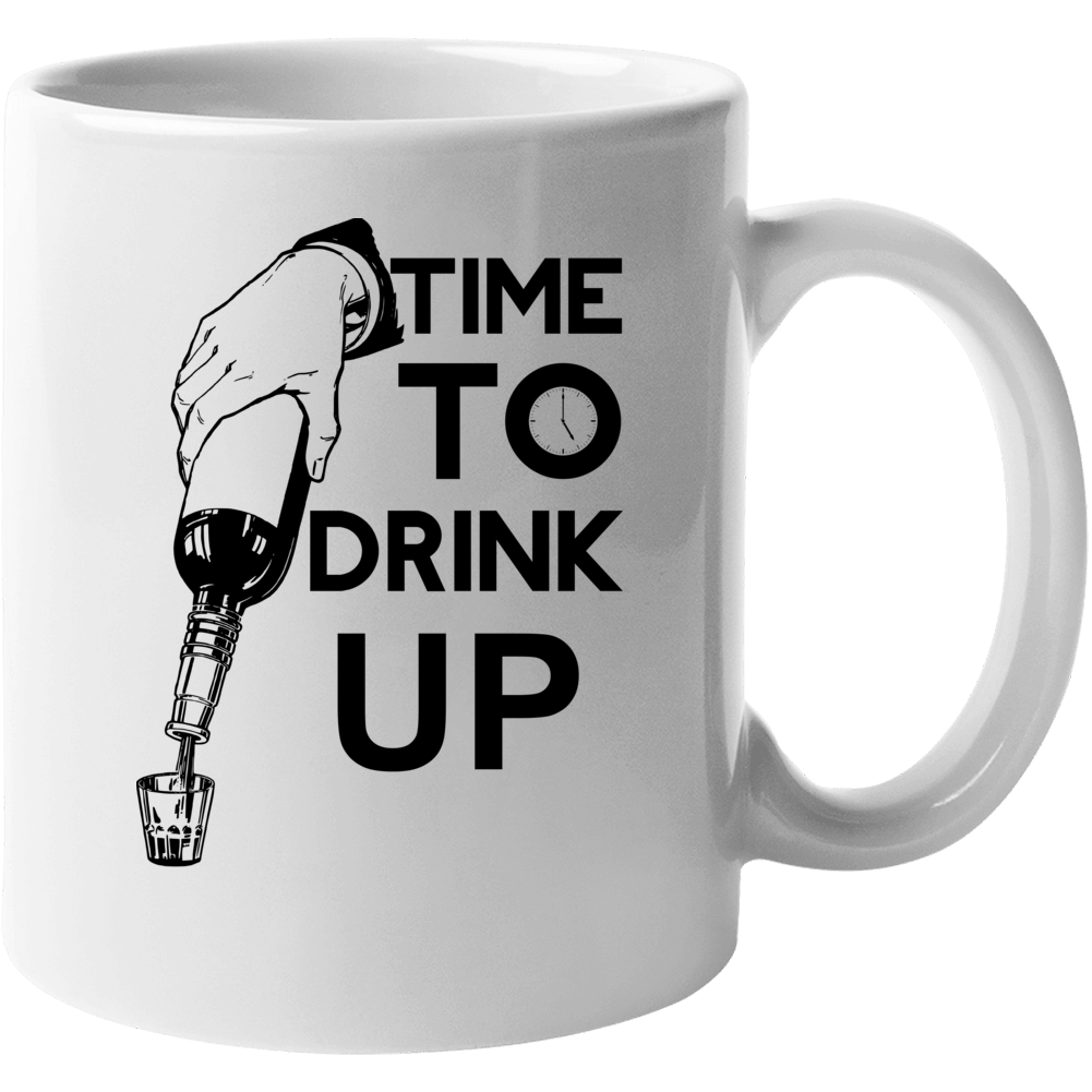 Time To Drink Up Mug