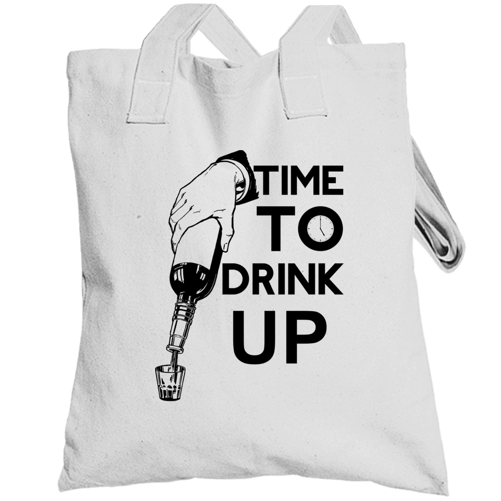 Time To Drink Up Totebag