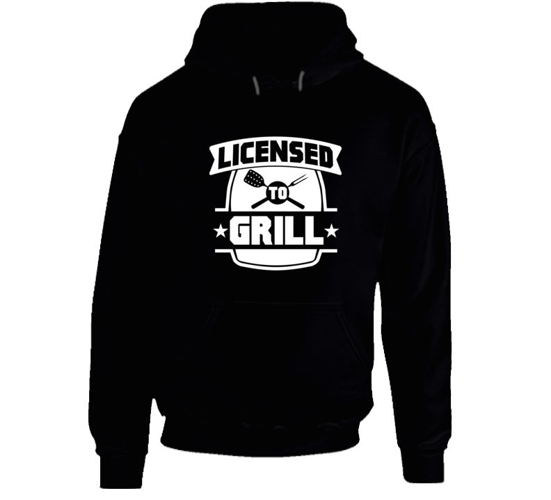 Licensed To Grill Hoodie