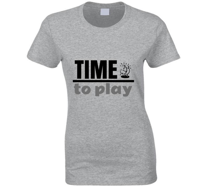 Time To Play Ladies T-Shirt