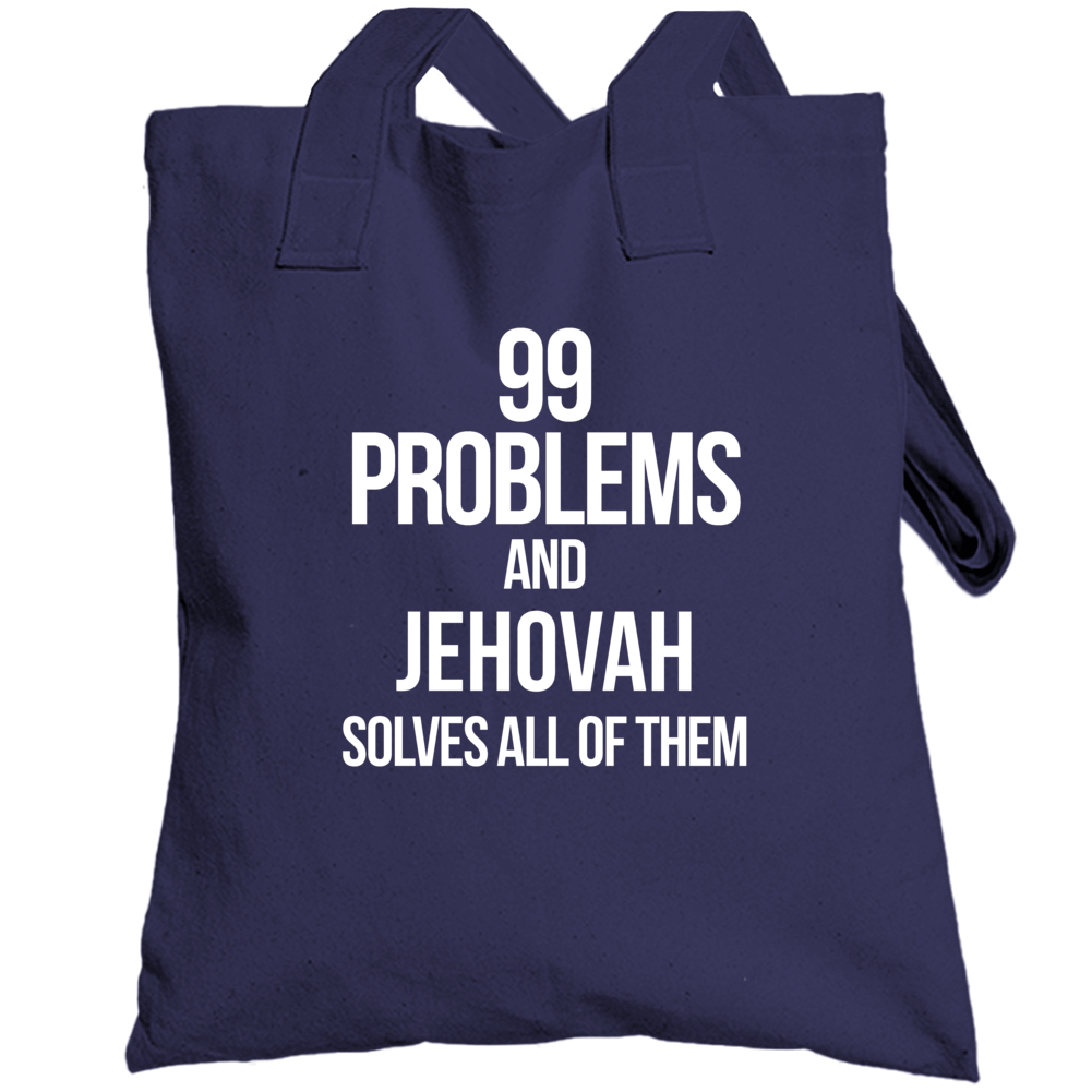 99 Problems And Jehovah Solves All Of Them Totebag