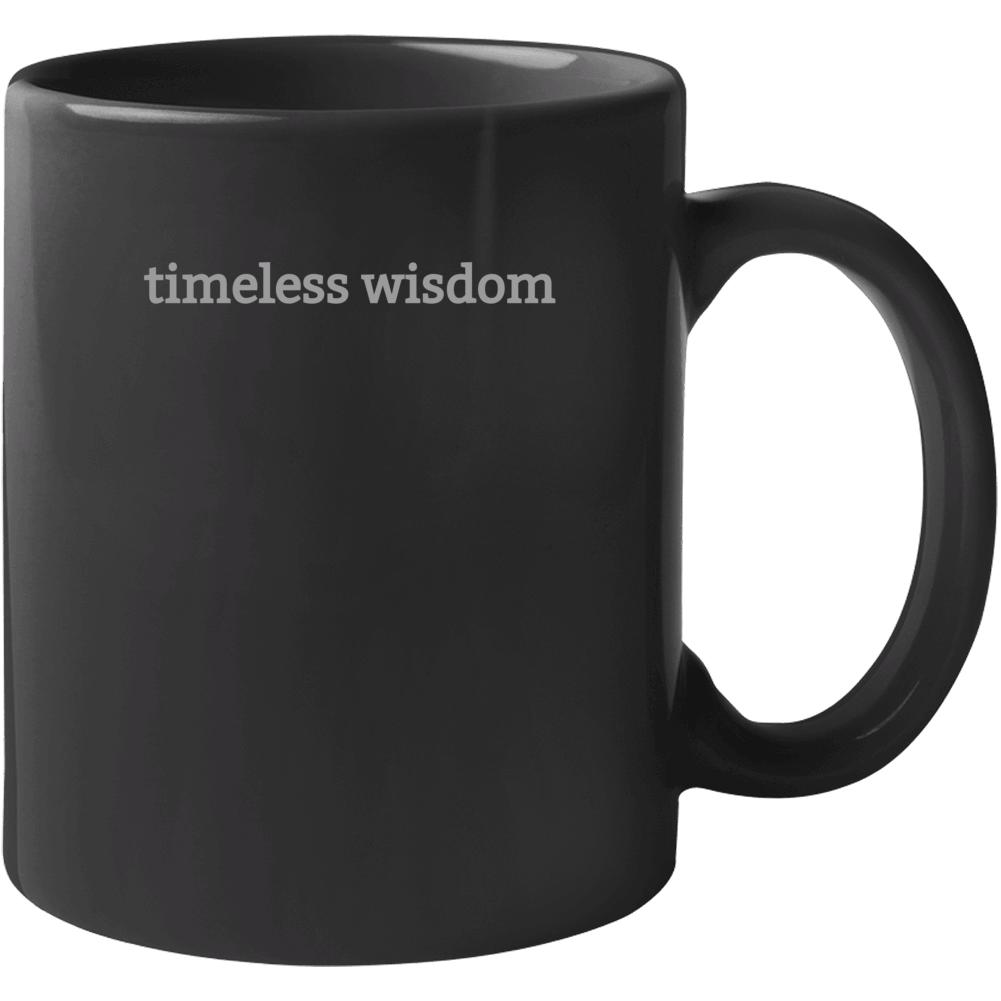 Timeless Wisdom Mug