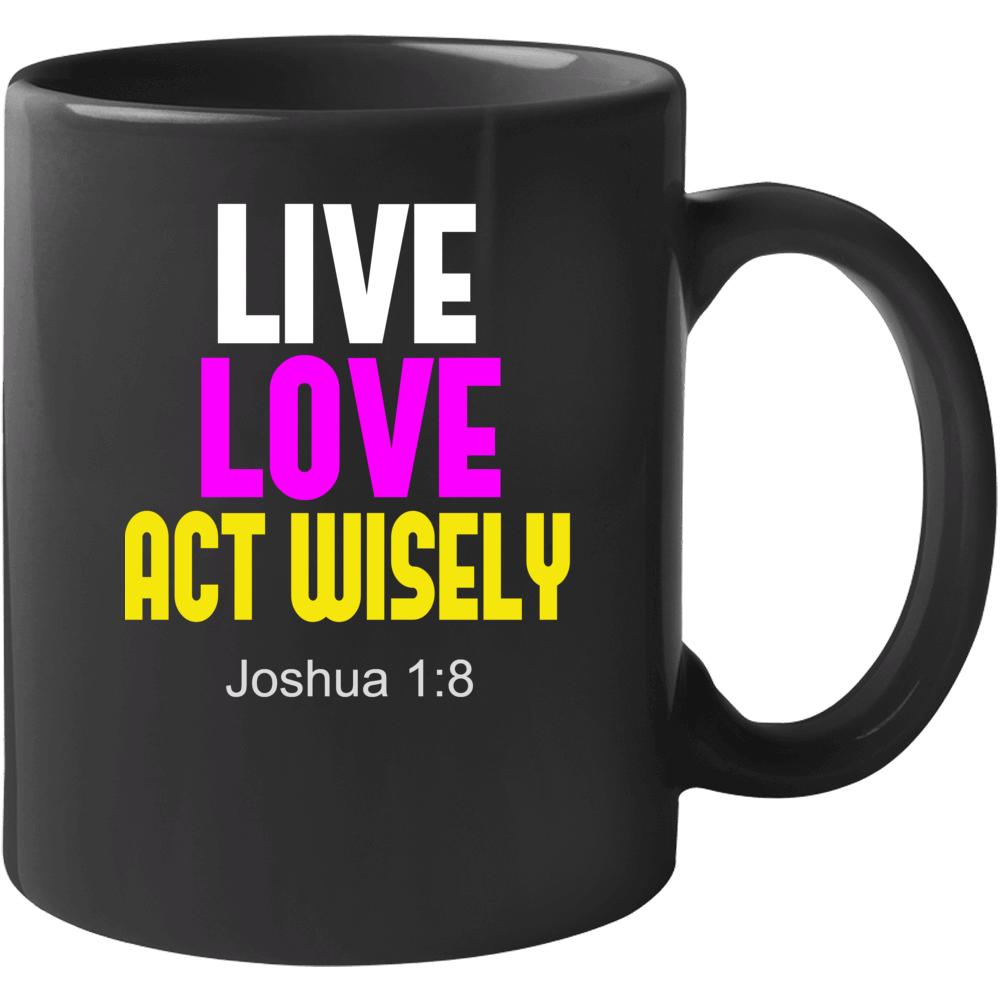 Act Wisely Mug