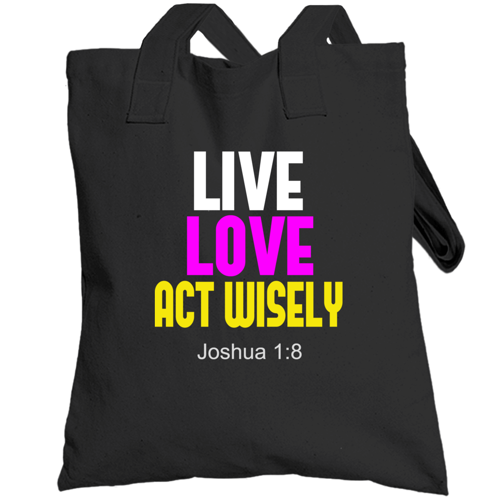 Act Wisely Totebag