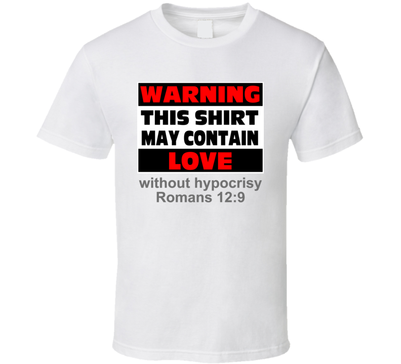 Love Without Hypocrisy T-Shirt