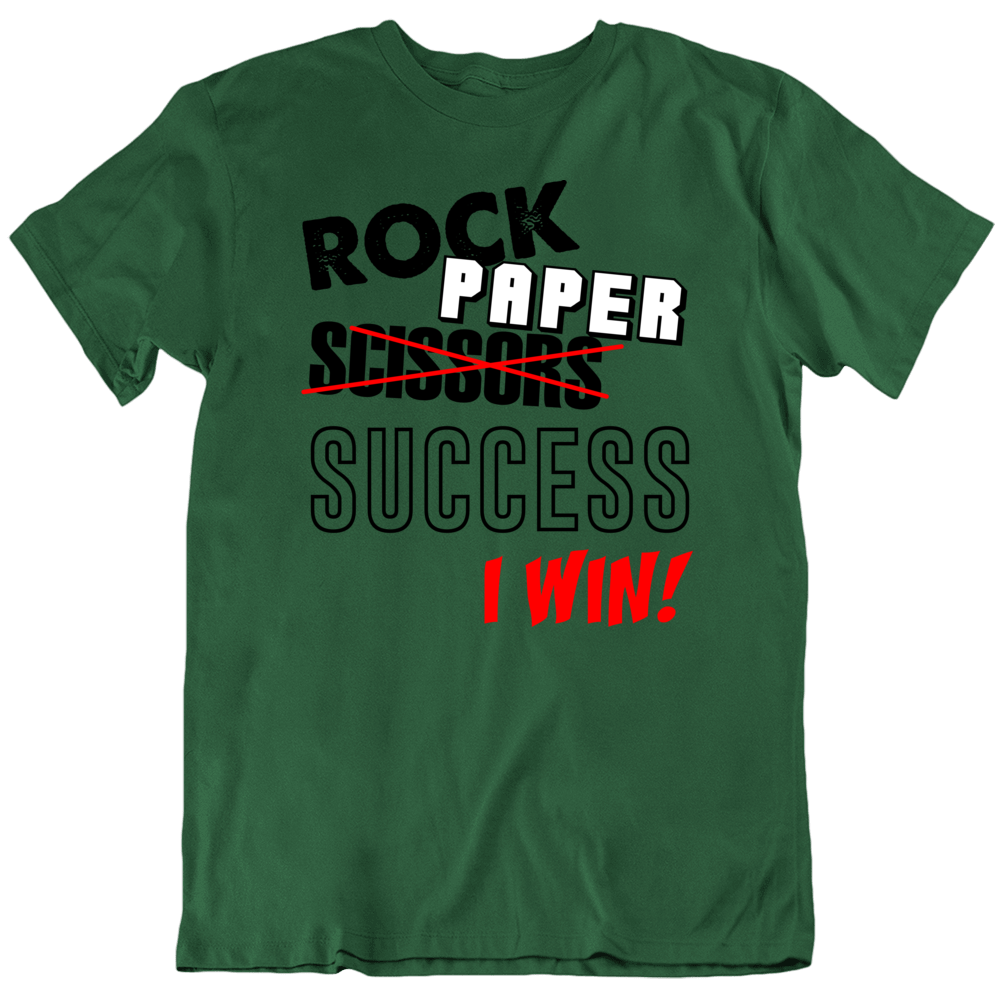 Rock Paper Success, I Win! T-Shirt