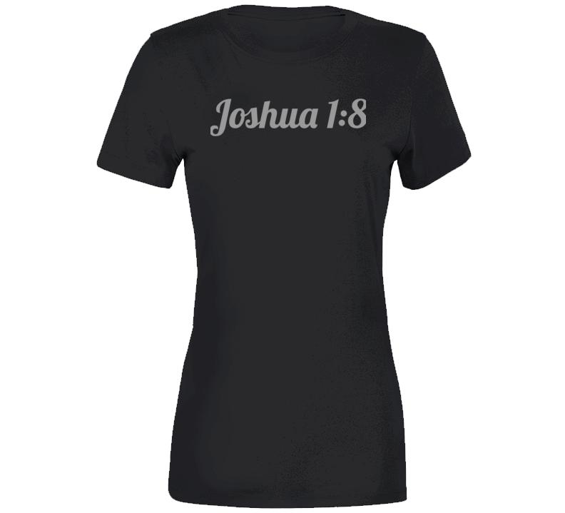 Joshua 1:8 White Ladies T-Shirt