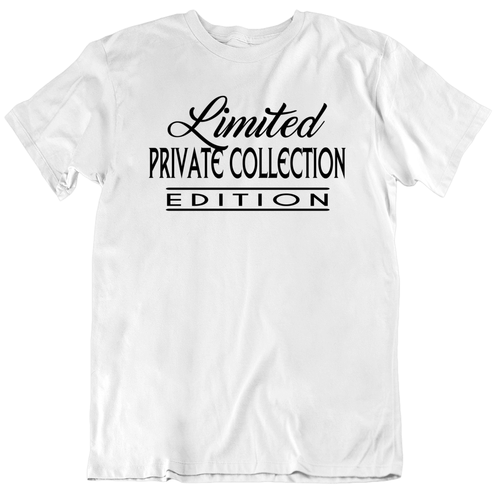 Limited Private Collection Edition T-Shirt