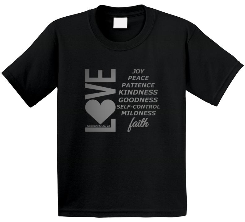 Love, Joy, Peace, Etc-s T-Shirt