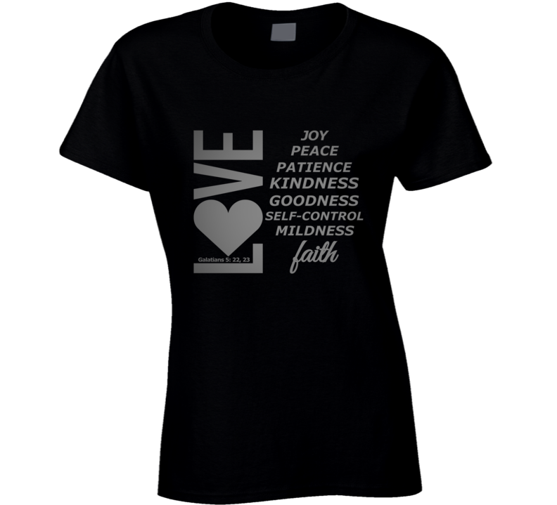 Love, Joy, Peace, Etc-s Ladies T-Shirt
