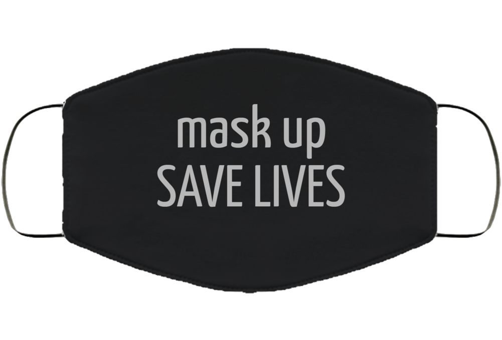 Mask Up Saves Lives Face Mask Cover
