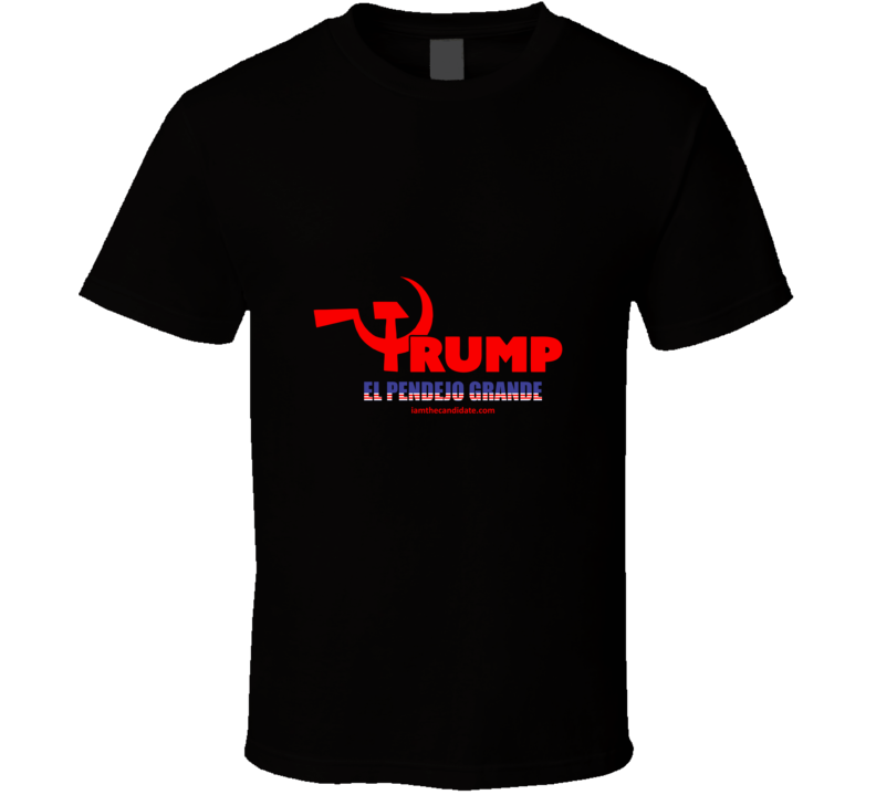 El Pendejo Grande T Shirt