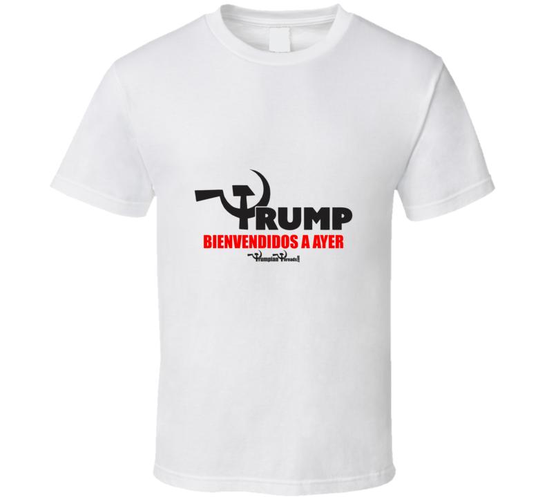 BIENVENDIDOS A AYER T Shirt