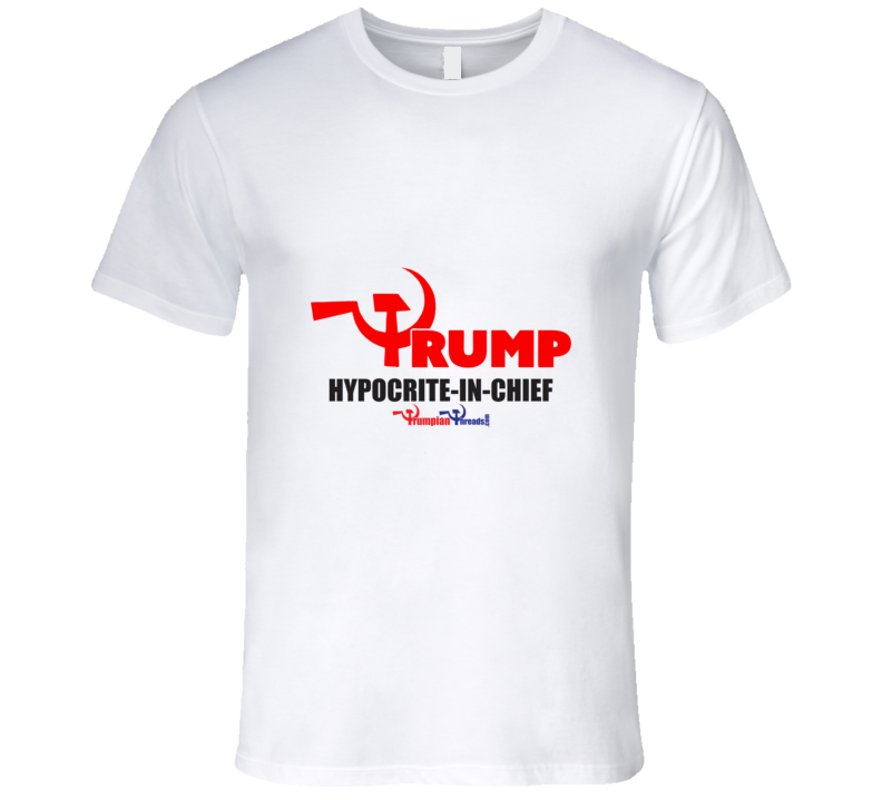 HYPOCRITE-IN-CHIEF T Shirt