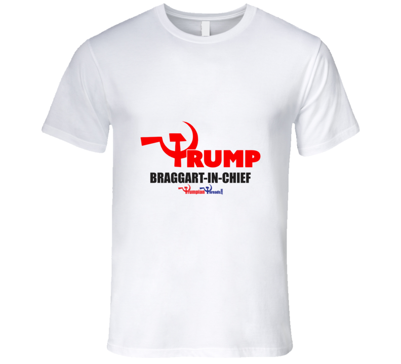 Braggart-in-Chief T Shirt