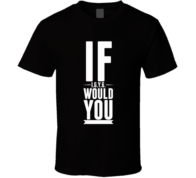 If T Shirt
