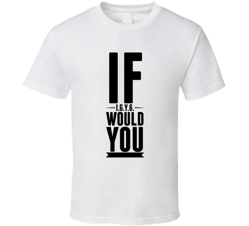 If-10 T Shirt