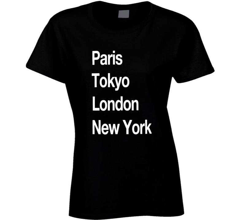 Paris Tokyo London New York T Shirt