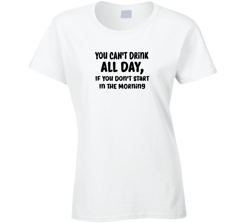 Drink All Day Funny Drake T Shirt