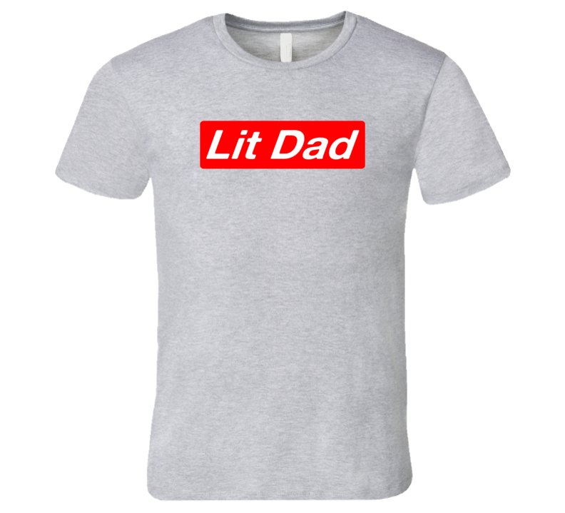 Lit Dad Fathers Day Special Occasion Funny T Shirt