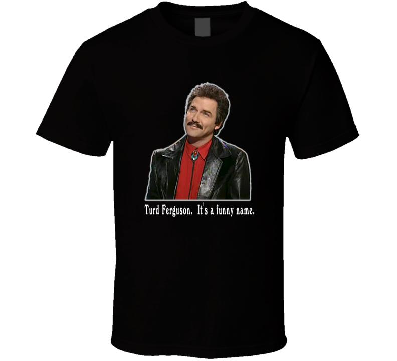 Norm MacDonald Turd Ferguson T Shirt