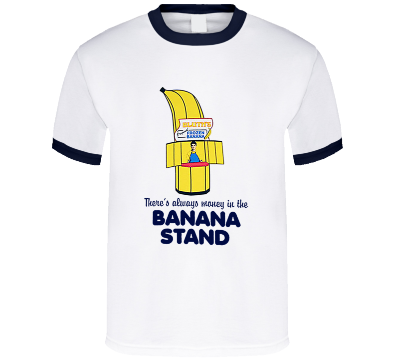 There's Always Money In The Banana Stand Arrested Development TV Show Bluths T Shirth T Shirt