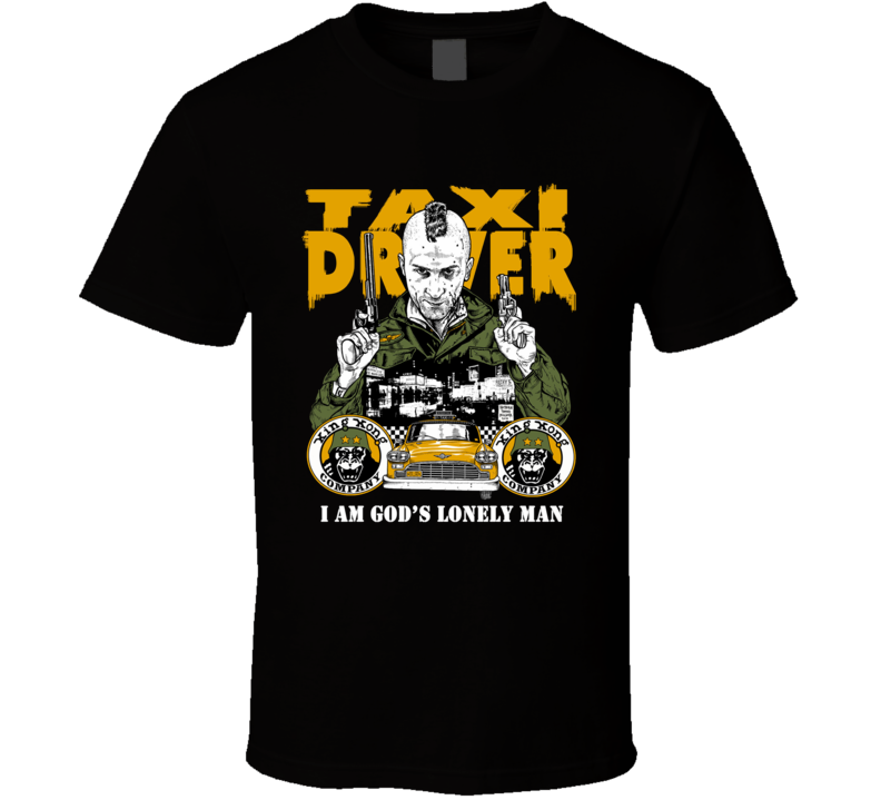 Taxi Driver Travis Bickle I Am God's Lonely Man Movie T Shirt