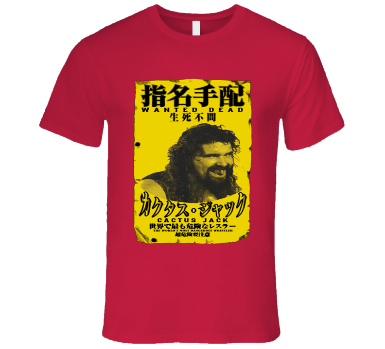 Cactus Jack Wanted Dead Poster Japan Wrestling T Shirt