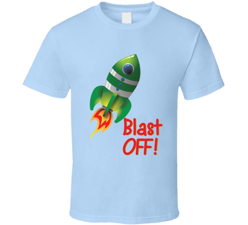Blast Off! T Shirt