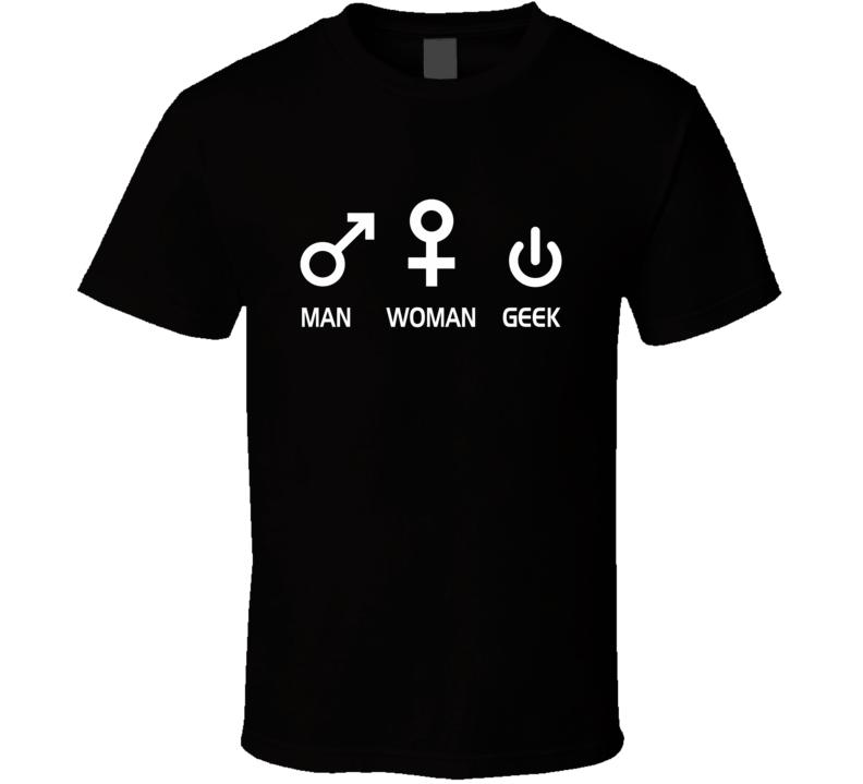 Man Woman Geek - Computer Nerd T-Shirt