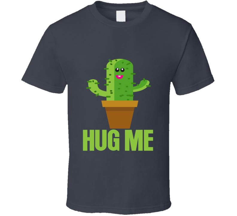 Hug Me Cute Cactus T-Shirt