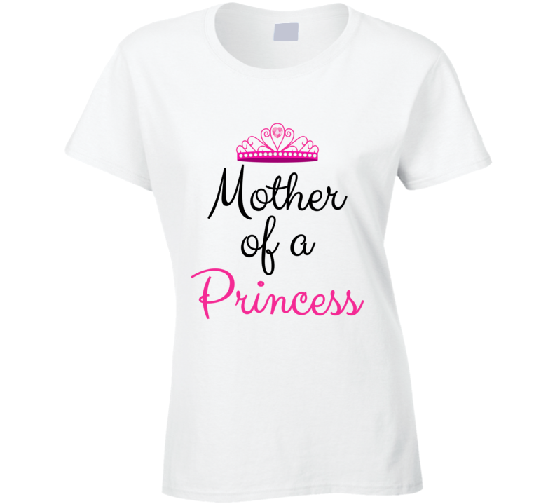 Get Mother Of A Princess Design