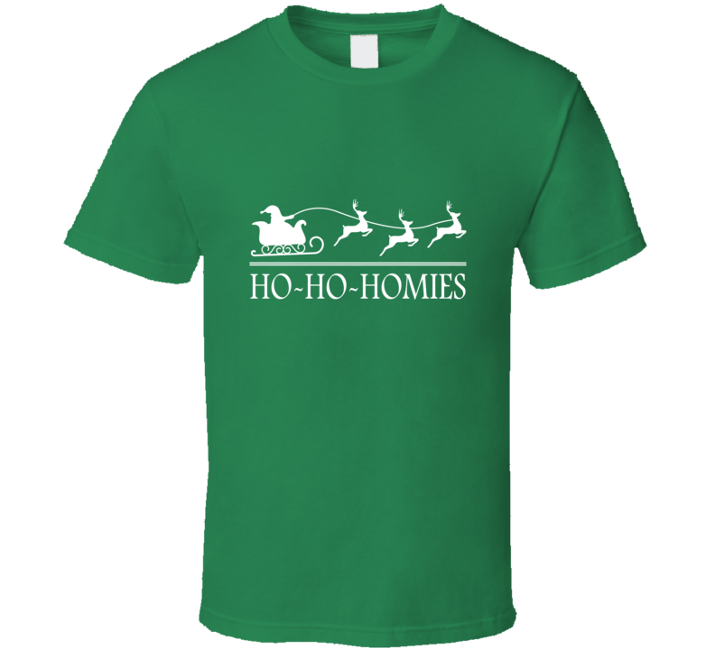 Ho - Ho - Homies Holiday T-shirt
