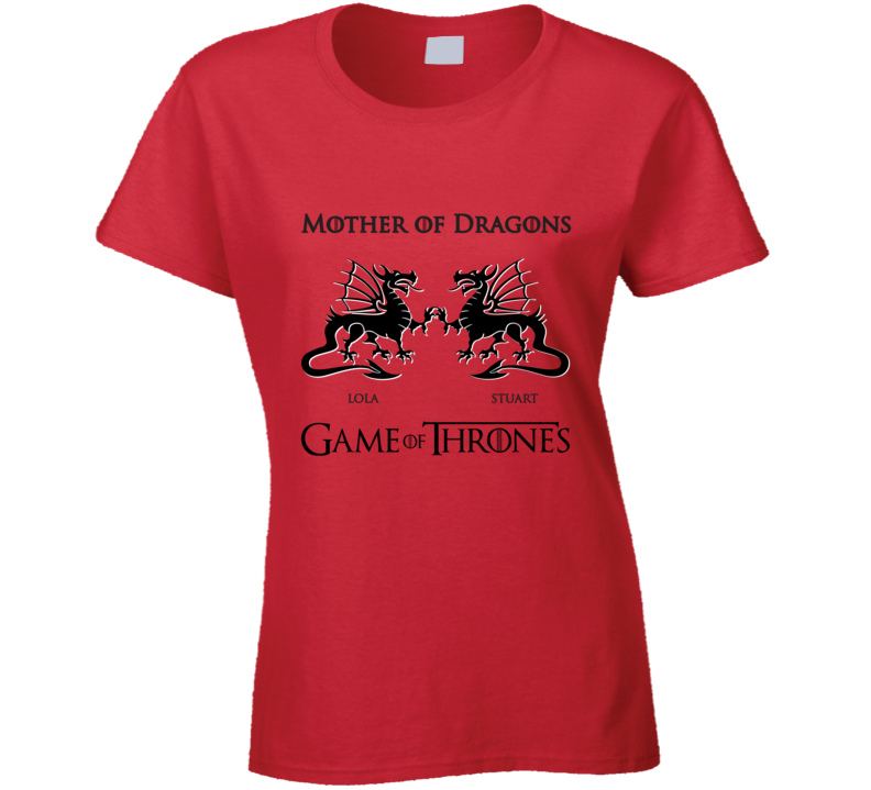 Custom Lola Stuart Mother Of Dragons T Shirt