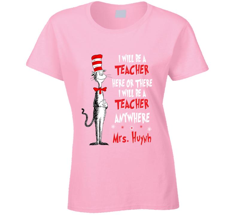 Custom Teacher Here Or There T Shirt