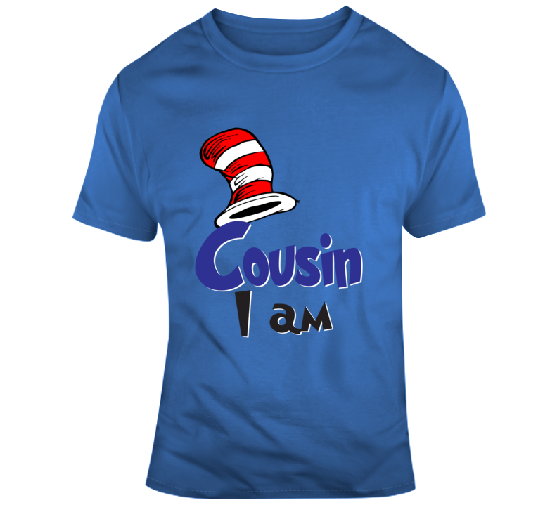 Cousin I Am Custom T Shirt